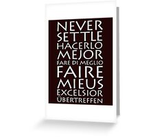 Never Settle Multiple Languages Greeting Card