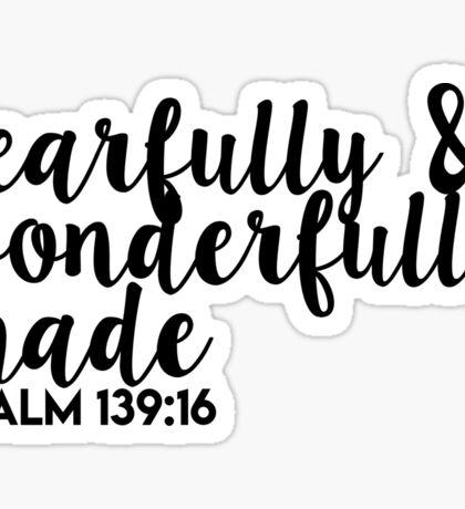 fearfully & wonderfully made - psalm 139 Sticker