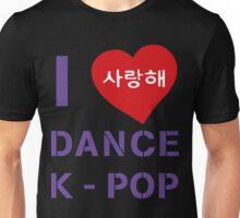 I LOVE  DANCE KPOP Unisex T-Shirt