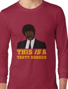 This is a tasty burger. Long Sleeve T-Shirt