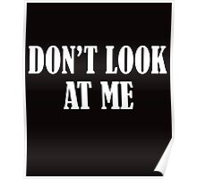 Don't Look At Me  WHITE Poster