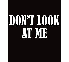 Don't Look At Me  WHITE Photographic Print