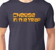 Cheese in the Trap Text Unisex T-Shirt
