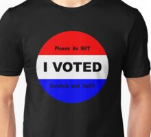 I Voted - Please Do Not Scratch and Sniff Unisex T-Shirt