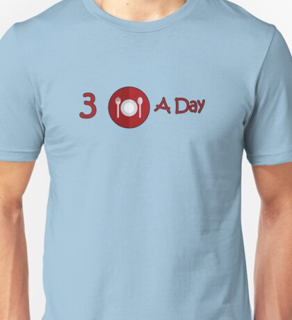 Three Meals A Day v2 Unisex T-Shirt