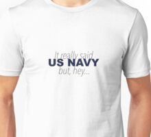 It really said US Navy Unisex T-Shirt