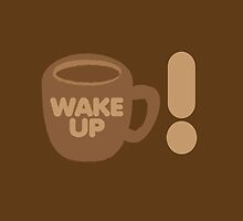 WAKE UP! with coffee cup by jazzydevil