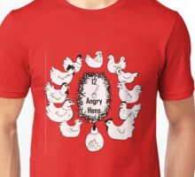 12 Angry Hens - Version 2 Unisex T-Shirt