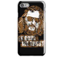 In Dude We Trust (Dude) iPhone Case/Skin