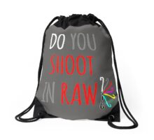 Do You Shoot in RAW? Drawstring Bag