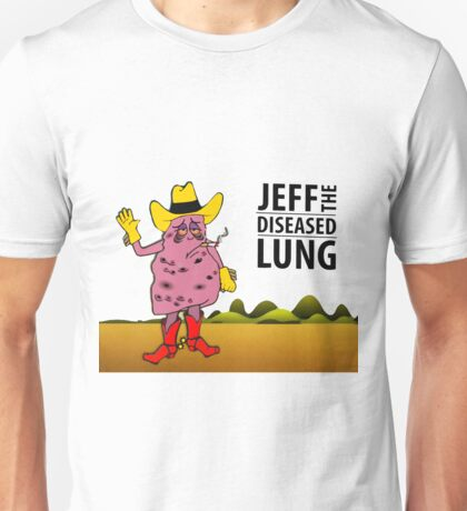 Jeff The Diseased Lung Cowboy - Big Tobacco Unisex T-Shirt