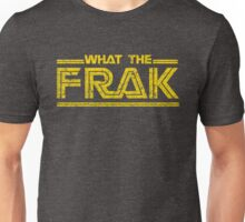 GALACTICA WHAT THE FRAK Unisex T-Shirt