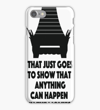 Anything Can Happen in the Movies  iPhone Case/Skin