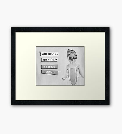Change the World by Being Yourself quote - Fashion Girl - Black and White  Framed Print