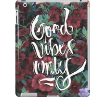 Good Vibes Only / Tulips iPad Case/Skin