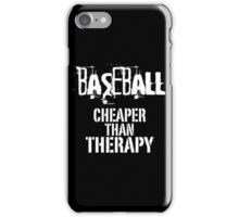 Baseball, Cheaper Than Therapy iPhone Case/Skin