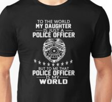 MY DAUGHTER IS MY POLICE OFFICER Unisex T-Shirt