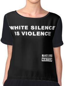 White Silence is Violence Chiffon Top
