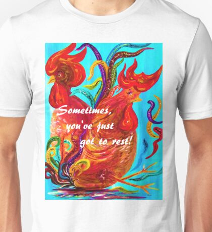 Sometimes You've Just Got to REST! Unisex T-Shirt