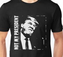 Trump - Not My President Unisex T-Shirt