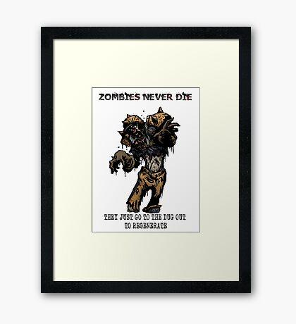 Zombies never die Framed Print