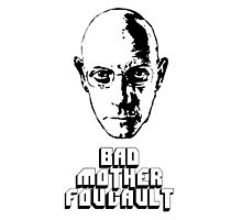 Bad Mother Foucault Photographic Print