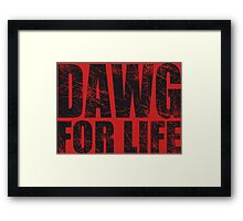 Dawg for Life Framed Print