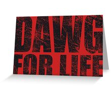Dawg for Life Greeting Card