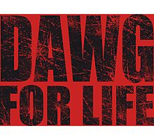 Dawg for Life Photographic Print