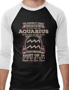 The Dumbest thing You can possibly do is piss off an Aquarius woman Men's Baseball ¾ T-Shirt