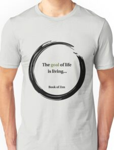 The Goal of Life Quote Unisex T-Shirt