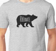 Hibernate Bear Funny Unisex T-Shirt