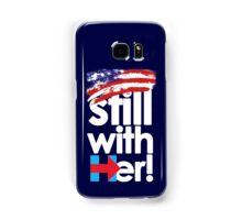 Atill With HER! Hillary Clinton 2016 Samsung Galaxy Case/Skin