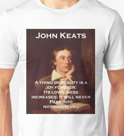 A Thing Of Beauty - John Keats Unisex T-Shirt