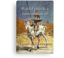 Would Puzzle A Convocation - Cervantes Canvas Print