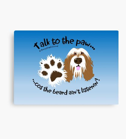Talk to the paw brown beardie Canvas Print
