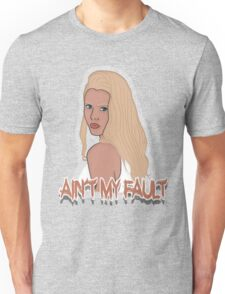 Ain't my fault - Color Blue Unisex T-Shirt