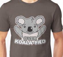 Over Koala-Fied Unisex T-Shirt