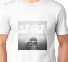 START Where You Are - LDStreetwear Unisex T-Shirt