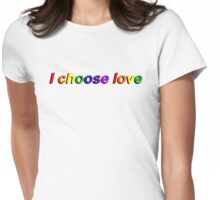 I Choose Love Womens Fitted T-Shirt