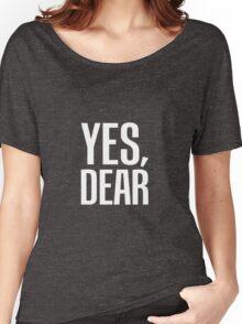 Yes, Dear Women's Relaxed Fit T-Shirt