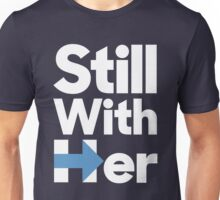 Still With Her Unisex T-Shirt