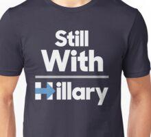 Still With Hillary Unisex T-Shirt