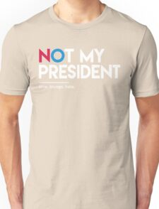 Not My President (Love Trumps Hate) Unisex T-Shirt