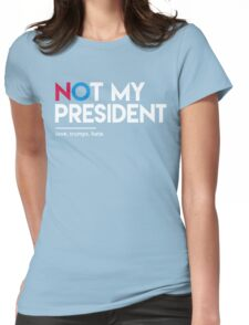 Not My President (Love Trumps Hate) Womens Fitted T-Shirt