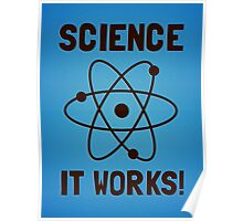 SCIENCE. IT WORKS! Poster