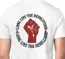 Long Live The Revolution, Long Live The Rebellion Unisex T-Shirt