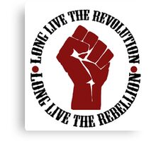 Long Live The Revolution, Long Live The Rebellion Canvas Print