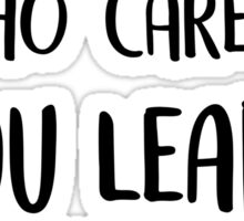 If you mess up, who cares? Sticker