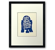 Life is too short to look for the wrong droids Framed Print